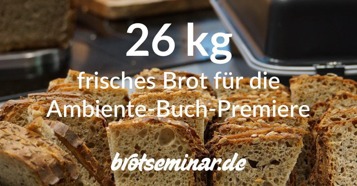 26 kg frisches Brot für die Buch-Premiere + Brot-Leistungsschau auf der Ambiente 2016 von + mit Karl-Heinz Seydel (khs)