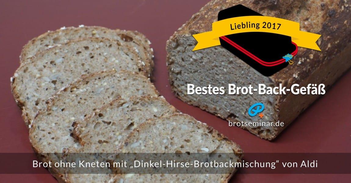 """Mit dem neuen Brot-Kastenform-Set 2017 von brotseminar.de hergestellt: Brot ohne Kneten mit """"Dinkel-Hirse-Brotbackmischung"""" von Aldi."""