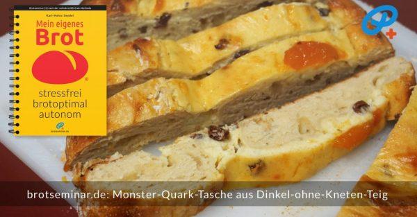 """brotseminar.de: Die Monster-Quark-Tasche mit """"Ohne-Kneten-Hefeteig"""" kann aber auch mit einer anderen Füllung hergestellt werden."""