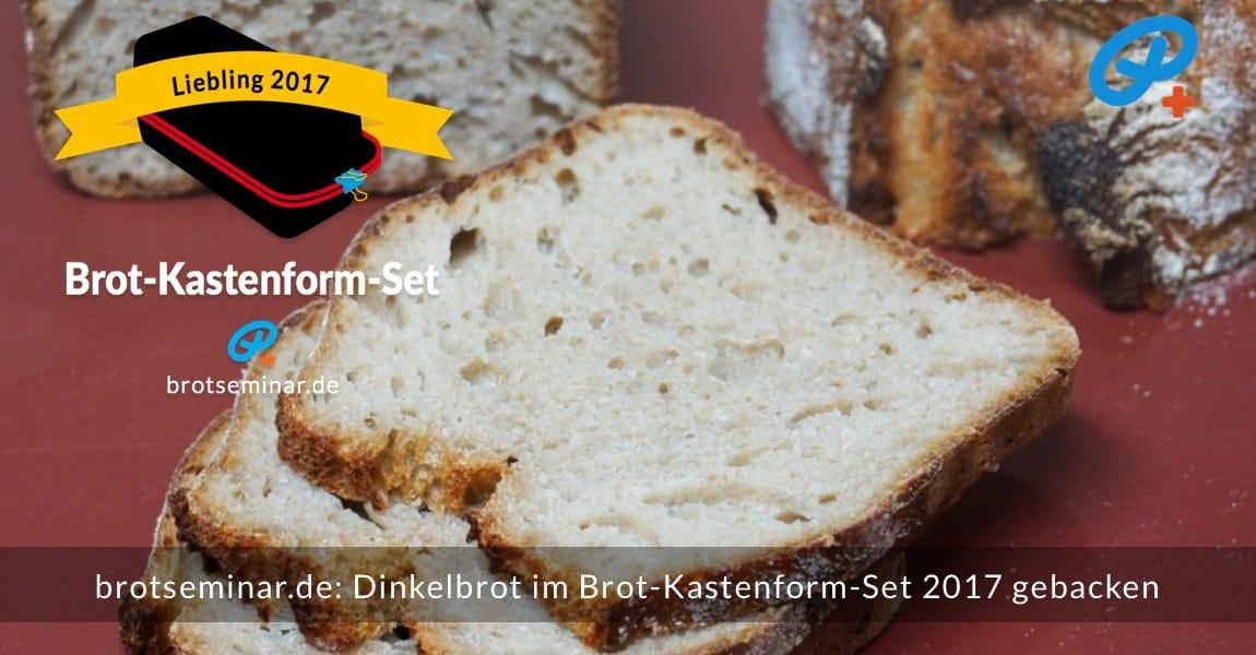 brotseminar.de: Dieses Dinkelbrot mit Sauerteig wurde im Brot-Kastenform-Set 2017 brotoptimal gebacken. Jede Brot-Scheibe ist ein Genuss.