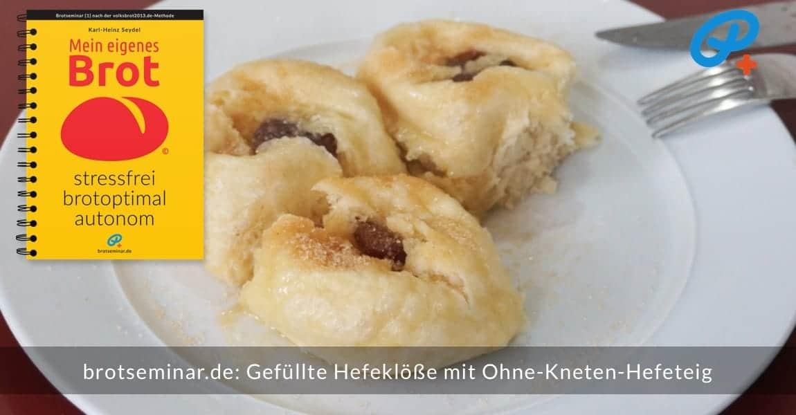 """brotseminar.de: Gefüllte Hefeklöße mit Ohne-Kneten-Hefeteig hergestellt. Das wunderbare + verwandlungsfähige """"Milch-Brötchen-Brot""""-Rezept aus meinem brotseminar.de-Buch [1] kann aber noch viel mehr …"""