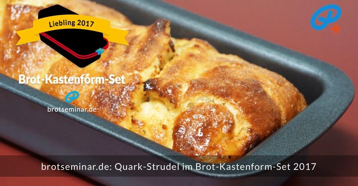 brotseminar.de: Quark-Strudel im Brot-Kastenform-Set 2017 gebacken. Nebenbei + stressfrei + strudeloptimal.