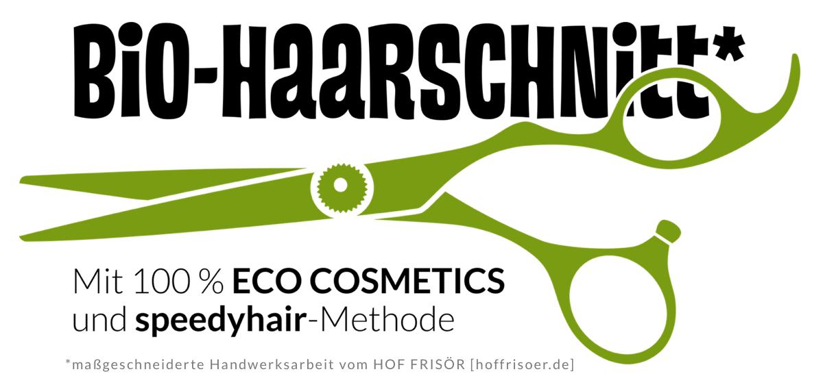 Bio-Haarschnitt mit 100 % ECO COSMETICS und speedyhair-Methode beim HOF FRISÖR in Frankfurt am Main ist eine maßgeschneiderte Handwerksarbeit von hoffrisoer.de