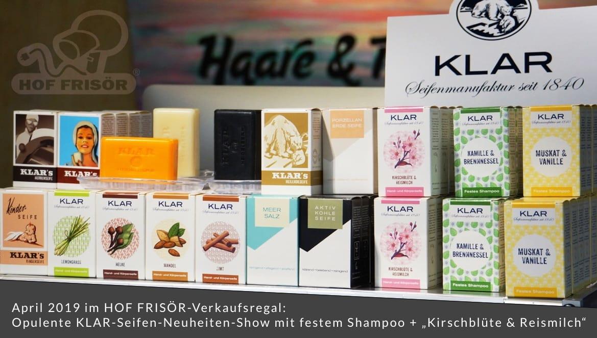 """April 2019 im HOF FRISÖR-Verkaufsregal: Opulente KLAR-Seifen-Neuheiten-Show mit festem Shampoo + """"Kirschblüte & Reismilch""""-Seife"""