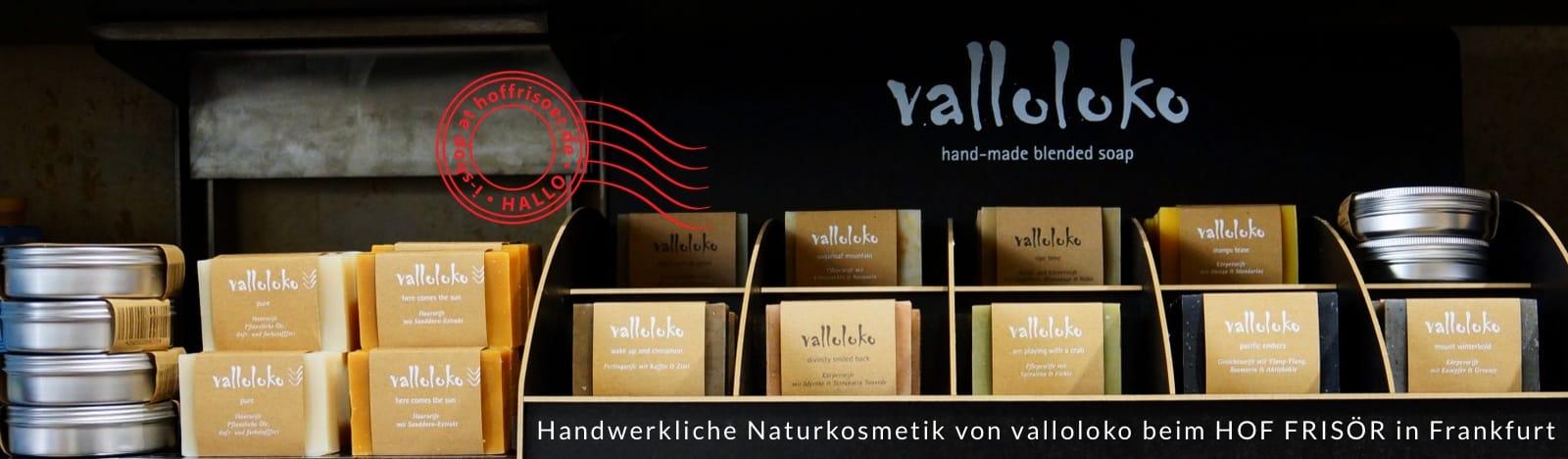Handwerkliche Naturkosmetik von valloloko gibt es beim HOF FRISÖR in Frankfurt am Main zu kaufen.